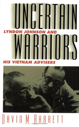 Uncertain Warriors Lyndon Johnson and His Vietnam Advisers  1993 edition cover