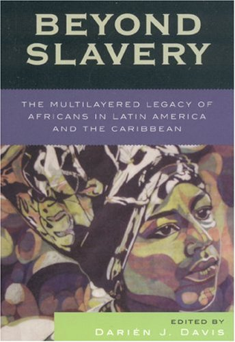 Beyond Slavery The Multilayered Legacy of Africans in Latin America and the Caribbean  2006 edition cover