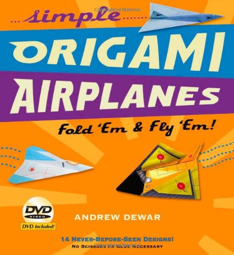 Simple Origami Airplanes Fold 'Em and Fly 'Em!  2010 9780804841313 Front Cover