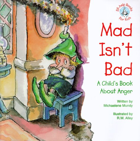 Mad Isn't Bad A Child's Book about Anger N/A 9780870293313 Front Cover