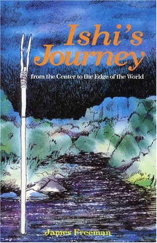 Ishi's Journey From the Center to the Edge of the World N/A edition cover