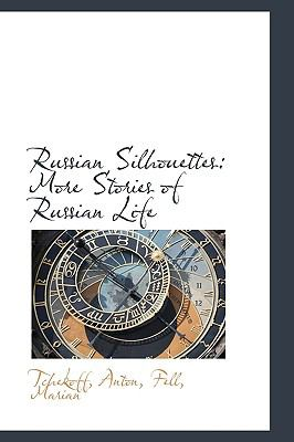 Russian Silhouettes : More Stories of Russian Life N/A 9781113465313 Front Cover