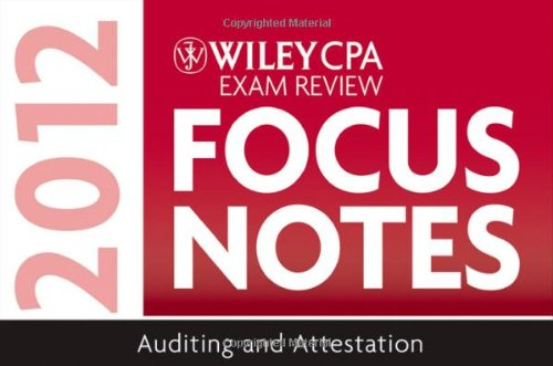 Wiley CPA Exam Review Focus Notes 2012 Auditing and Attestation 7th 2012 9781118121313 Front Cover