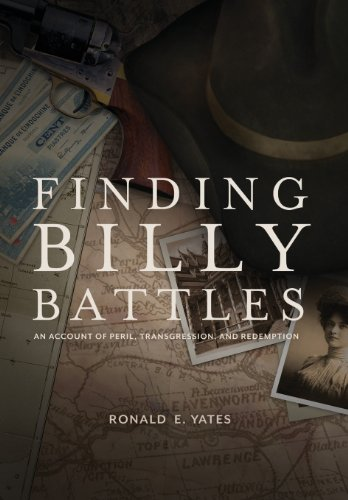Finding Billy Battles An Account of Peril, Transgression and Redemption  2013 9781493130313 Front Cover