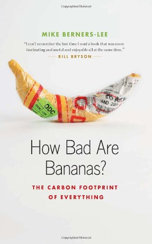 How Bad Are Bananas? The Carbon Footprint of Everything  2011 edition cover