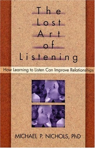 Lost Art of Listening How Learning to Listen Can Improve Relationships  1996 edition cover