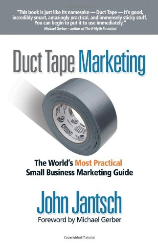 Duct Tape Marketing The World's Most Practical Small Business Marketing Guide  2008 edition cover