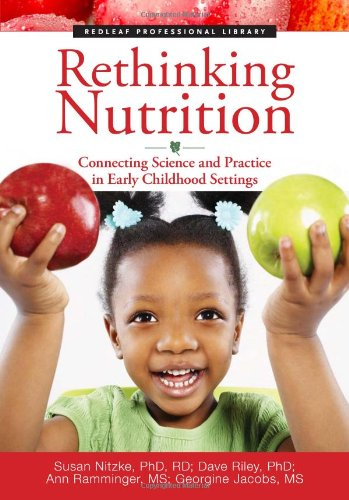 Rethinking Nutrition Connecting Science and Practice in Early Childhood Settings  2010 edition cover
