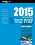 Private Pilot Test Prep 2015 Study and Prepare for Recreational and Private - Airplane, Helicopter, Gyroplane, Glider, Balloon, Airship, Powered Parachute, and Weight-Shift Control FAA Knowledge Exams N/A edition cover