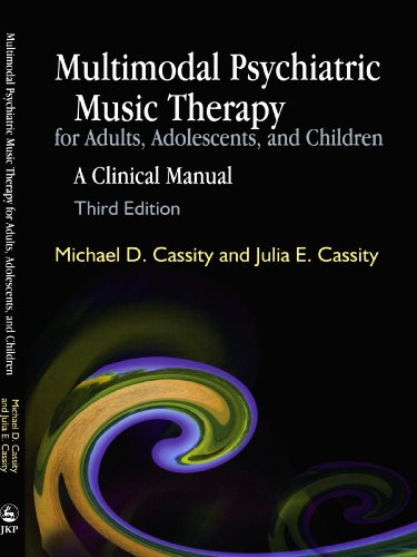 Multimodal Psychiatric Music Therapy for Adults, Adolescents, And Children: A Clinical Manual 1st 2006 edition cover