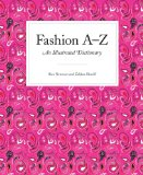 Fashion a to Z An Illustrated Dictionary  2012 9781856698313 Front Cover