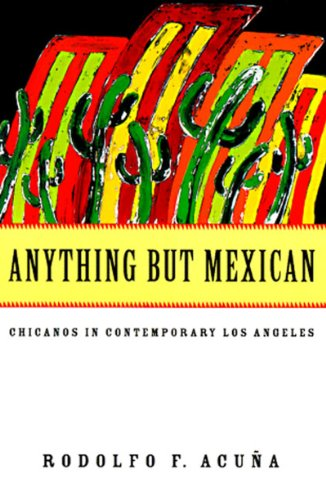 Anything but Mexican Chicanos in Contemporary Los Angeles  1995 edition cover