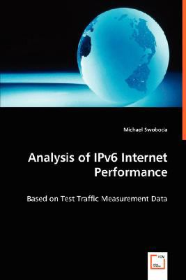 Analysis of IPv6 Internet Performance:   2008 9783836490313 Front Cover
