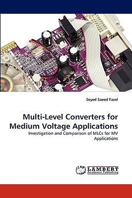 Multi-Level Converters for Medium Voltage Applications N/A 9783838368313 Front Cover
