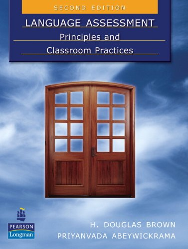 Language Assessment Principles and Classroom Practices 2nd 2009 edition cover