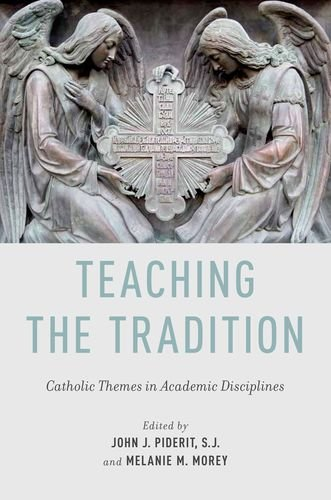 Teaching the Tradition Catholic Themes in Academic Disciplines  2012 edition cover