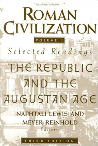 Roman Civilization Selected Readings - The Republic and the Augustan Age 3rd 1990 edition cover