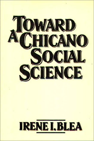 Toward a Chicano Social Science   1988 9780275925314 Front Cover