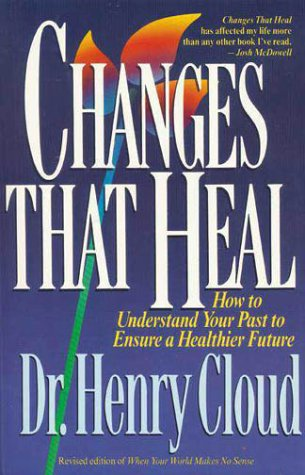 Changes That Heal The Four Shifts That Make Everything Better... and That Anyone Can Do  1990 (Reprint) 9780310606314 Front Cover