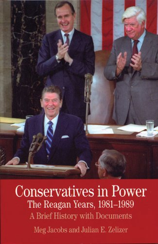 Conservatives in Power: the Reagan Years, 1981-1989 A Brief History with Documents  2011 edition cover