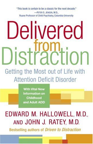 Delivered from Distraction Getting the Most Out of Life with Attention Deficit Disorder  2004 edition cover