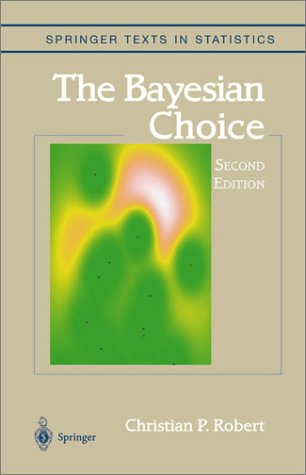 Bayesian Choice From Decision-Theoretic Foundations to Computational Implementation 2nd 2007 (Revised) edition cover