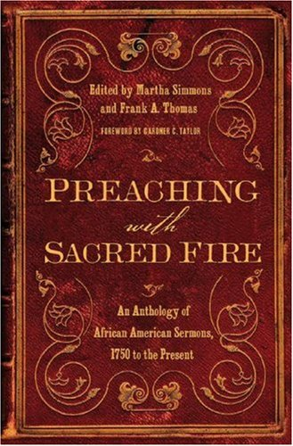 Preaching with Sacred Fire An Anthology of African American Sermons, 1750 to the Present N/A edition cover