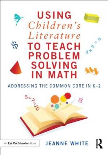 Using Children's Literature to Teach Problem Solving in Math Addressing the Common Core in K-2  2014 edition cover