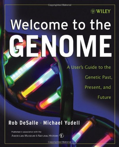 Welcome to the Genome A User's Guide to the Genetic Past, Present, and Future  2005 edition cover