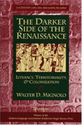 Darker Side of the Renaissance Literacy, Territoriality, and Colonization 2nd 2003 edition cover