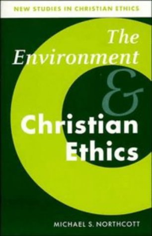 Environment and Christian Ethics   1996 9780521576314 Front Cover