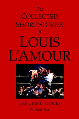 Collected Short Stories of Louis L'Amour The Crime Stories  2009 (Unabridged) edition cover