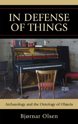 In Defense of Things Archaeology and the Ontology of Objects N/A 9780759119314 Front Cover