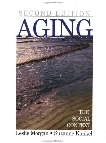 Aging The Social Context 2nd 2001 (Revised) 9780761987314 Front Cover