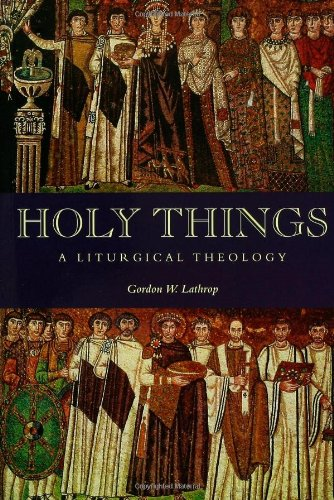 Holy Things A Liturgical Theology N/A edition cover