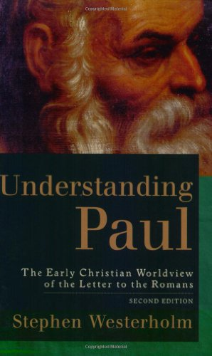 Understanding Paul The Early Christian Worldview of the Letter to the Romans 2nd 2004 9780801027314 Front Cover