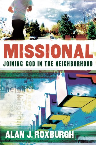 Missional Joining God in the Neighborhood N/A edition cover