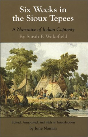 Six Weeks in the Sioux Tepees A Narrative of Indian Captivity N/A edition cover