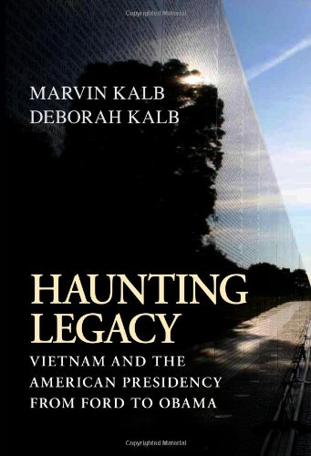 Haunting Legacy Vietnam and the American Presidency from Ford to Obama  2011 edition cover