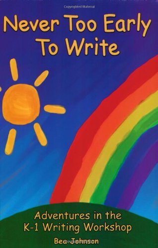 Never Too Early to Write Adventures in the K-1 Writing Workshop Teachers Edition, Instructors Manual, etc.  edition cover