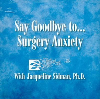 Say Goodbye to... Surgery Anxiety N/A 9780972703314 Front Cover
