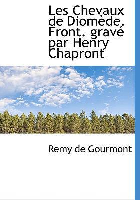 Chevaux de Diomède Front Gravé Par Henry Chapront N/A 9781115279314 Front Cover