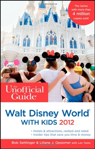 Unofficial Guide to Walt Disney World with Kids 2012  8th 2011 9781118012314 Front Cover