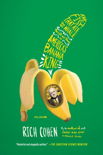 Fish That Ate the Whale The Life and Times of America's Banana King N/A edition cover