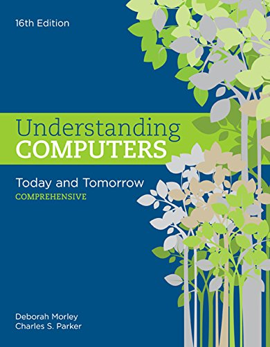 Understanding Computers: Today and Tomorrow, Comprehensive  2016 9781305656314 Front Cover