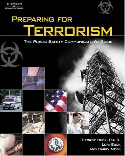 Preparing for Terrorism The Public Safety Communicator's Guide  2003 9781401871314 Front Cover