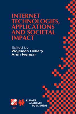 Internet Technologies, Applications and Societal Impact   2002 9781402072314 Front Cover