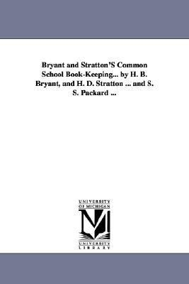 Bryant and Stratton's Common School Book-Keeping by H B Bryant, and H D Stratton and S S Packard N/A edition cover