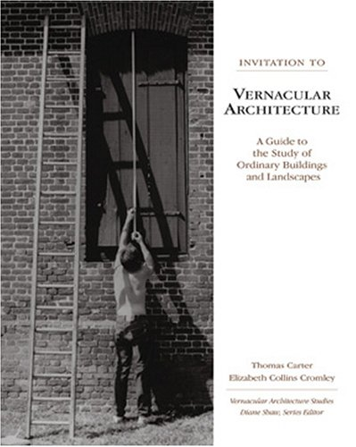 Invitation to Vernacular Architecture A Guide to the Study of Ordinary Buildings and Landscapes  2005 edition cover