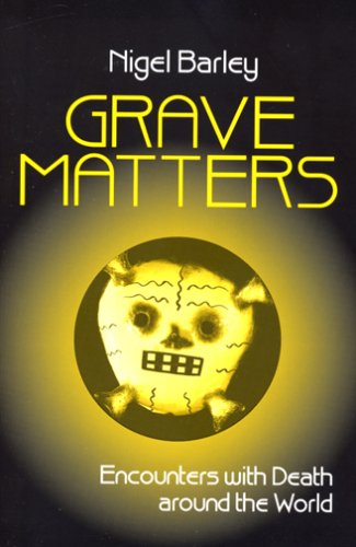 Grave Matters Encounters with Death Around the World  1995 edition cover